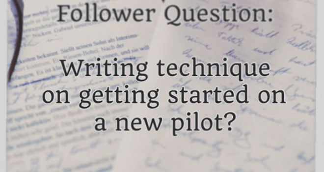 Writing technique on getting started on a new pilot