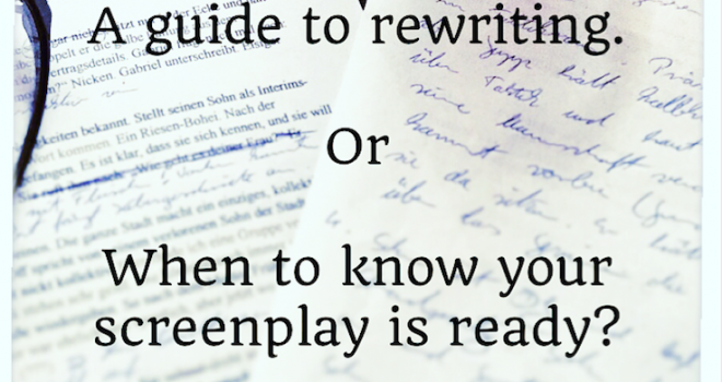 A guide to rewriting, or when to know your screenplay is ready?