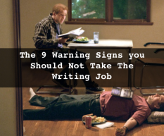 The 9 Warning Signs you Should Not Take The Writing Job